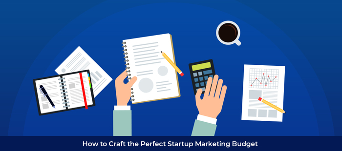 How to craft the Perfect Startup Marketing Budget